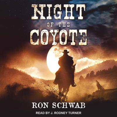 Night of the Coyote Audiobook, by Ron Schwab
