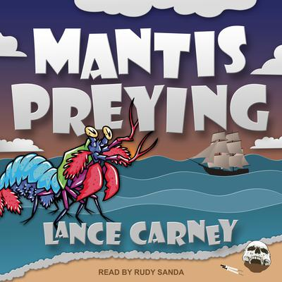 Mantis Preying Audiobook, by Lance Carney