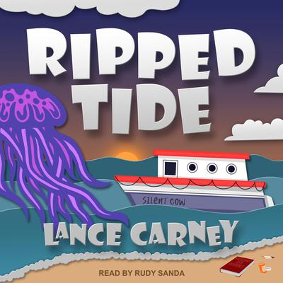 Ripped Tide Audiobook, by Lance Carney