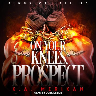 On Your Knees, Prospect Audiobook, by K.A. Merikan
