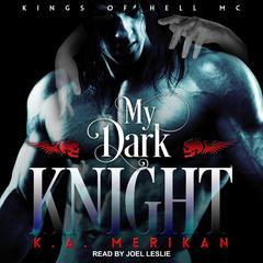 My Dark Knight Audiobook, by K.A. Merikan