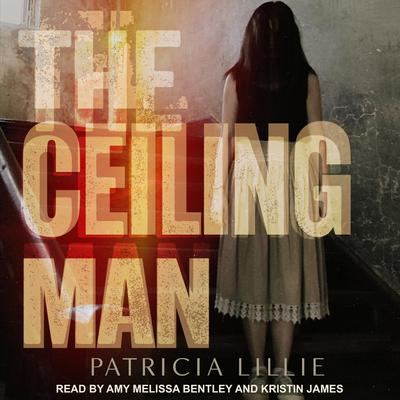 The Ceiling Man Audiobook, by Patricia Lillie