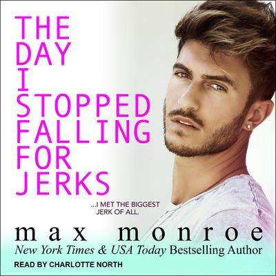 The Day I Stopped Falling for Jerks Audiobook, by