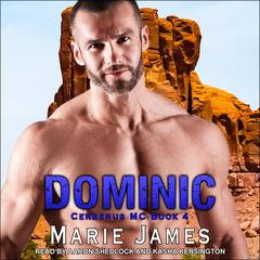 Dominic: Cerberus MC Book 4 Audiobook, by Marie James