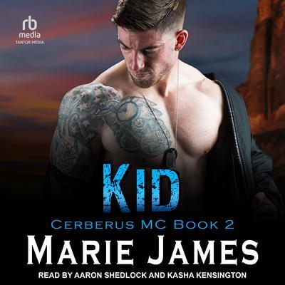 Kid: Cerberus MC Book 2 Audiobook, by Marie James