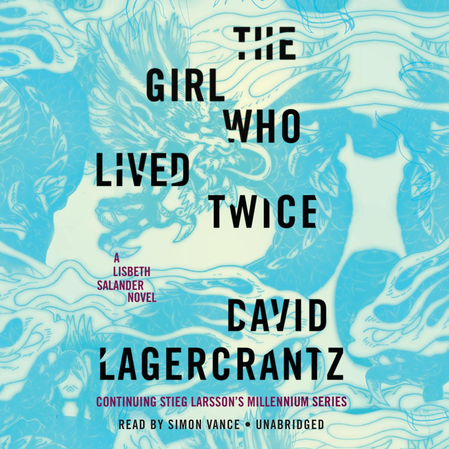 Printable The Girl Who Lived Twice: A Lisbeth Salander novel, continuing Stieg Larsson's Millennium Series Audiobook Cover Art