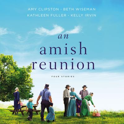 An Amish Reunion: Four Stories Audiobook, by Amy Clipston