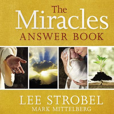 The Miracles Answer Book Audiobook, by Lee Strobel