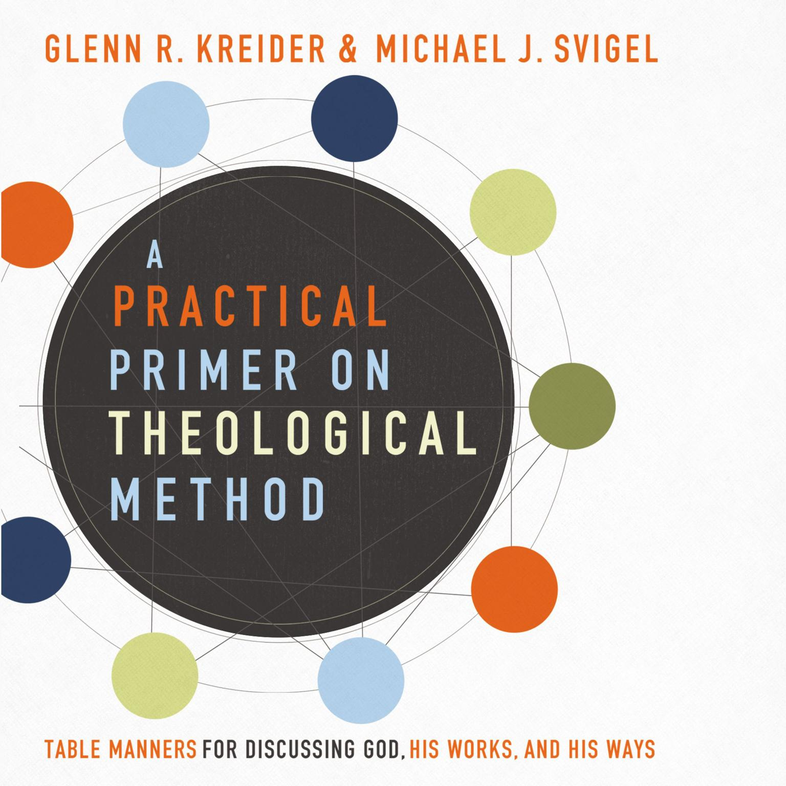 Printable A Practical Primer on Theological Method: Table Manners for Discussing God, His Works, and His Ways Audiobook Cover Art