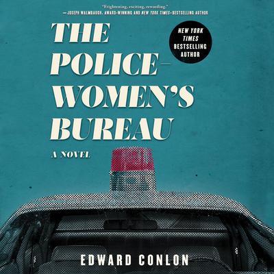 The Policewoman's Bureau: A Novel Audiobook, by Ed Conlon