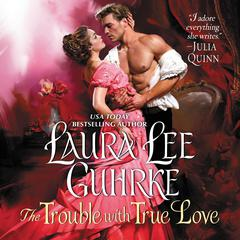 The Trouble with True Love: Dear Lady Truelove Audiobook, by Laura Lee Guhrke