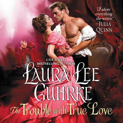 The Trouble with True Love: Dear Lady Truelove Audiobook, by