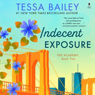Indecent Exposure: The Academy Audiobook, by Tessa Bailey