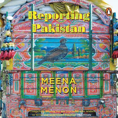 Reporting  Pakistan Audiobook, by Meena Menon