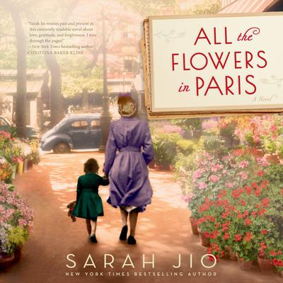 All the Flowers in Paris: A Novel Audiobook, by Sarah Jio