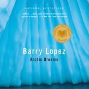 Arctic Dreams Audiobook, by Barry Lopez