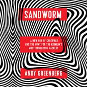 Sandworm: A New Era of Cyberwar and the Hunt for the Kremlin's Most Dangerous Hackers Audiobook, by Andy Greenberg