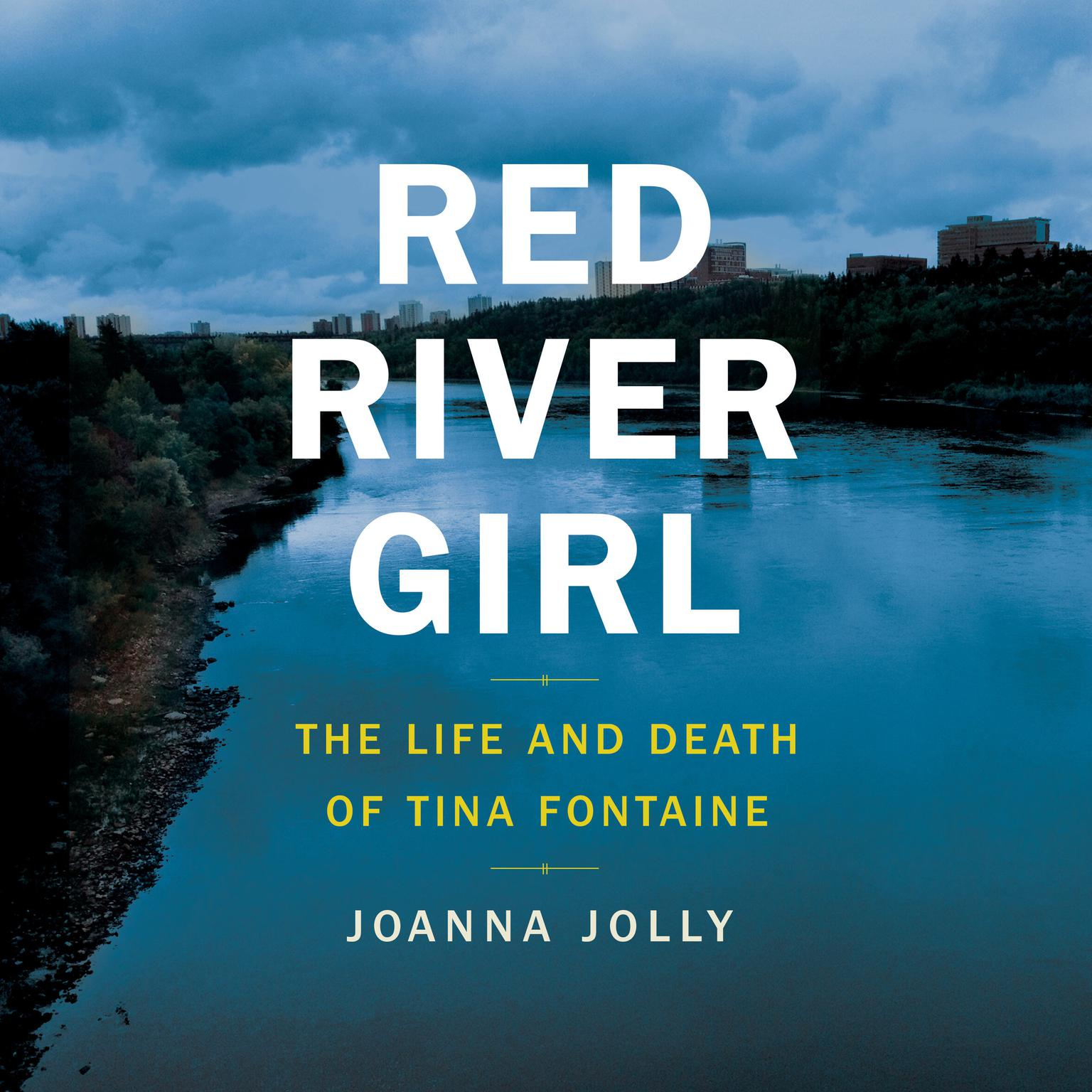 Red River Girl: The Life and Death of Tina Fontaine Audiobook, by Joanna Jolly