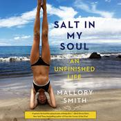 Salt in My Soul: An Unfinished Life Audiobook, by Mallory Smith