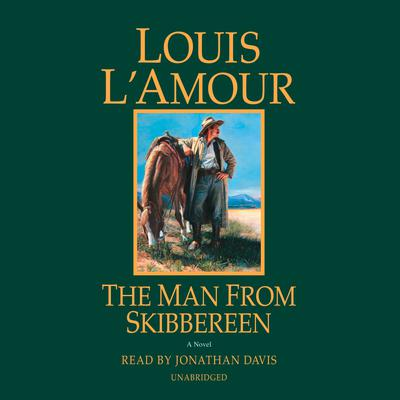 The Man from Skibbereen: A Novel Audiobook, by Louis L'Amour