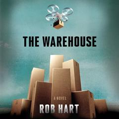 The Warehouse: A Novel Audiobook, by Rob Hart