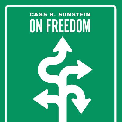 On Freedom Audiobook, by Cass R. Sunstein