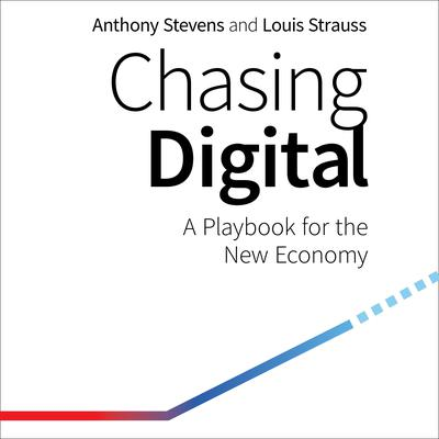 Chasing Digital: A Playbook for the New Economy Audiobook, by Anthony Stevens