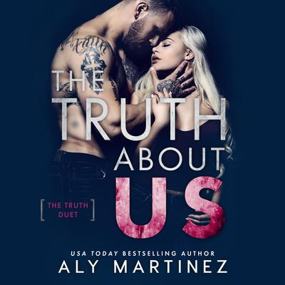 The Truth About Us Audiobook, by Aly Martinez
