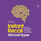 Instant Recall: Tips And Techniques To Master Your Memory Audiobook, by Michael Tipper