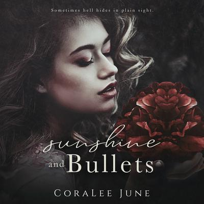 Sunshine and Bullets Audiobook, by Coralee June