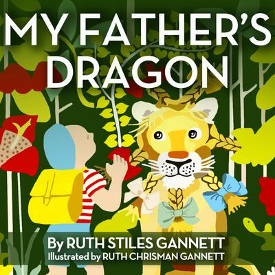 My Fathers Dragon Audiobook, by Ruth Stiles Gannett