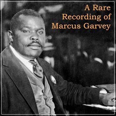 A Rare Recording of Marcus Garvey Audiobook, by Marcus Garvey
