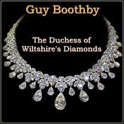 The Duchess of Wiltshire's Diamonds Audiobook, by Guy Boothby