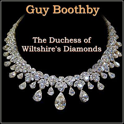 The Duchess of Wiltshires Diamonds Audiobook, by Guy Boothby