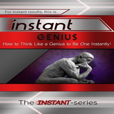 Instant Genius Audiobook, by The INSTANT-Series