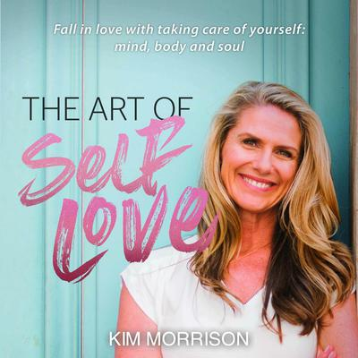 The Art of Self Love Audiobook, by Kim Morrison