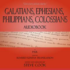 Galatians, Ephesians, Philippians, Colossians Audiobook: From The Revised Geneva Translation Audiobook, by Paul