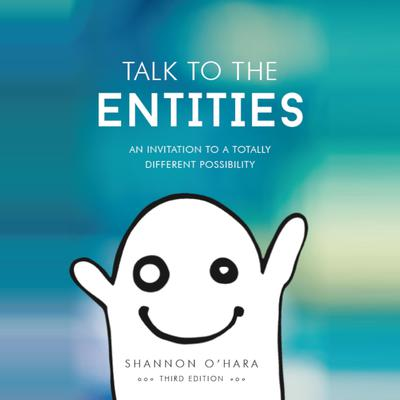 Talk to the Entities Audiobook, by Shannon O'Hara