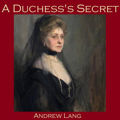 A Duchesss Secret Audiobook, by Andrew Lang