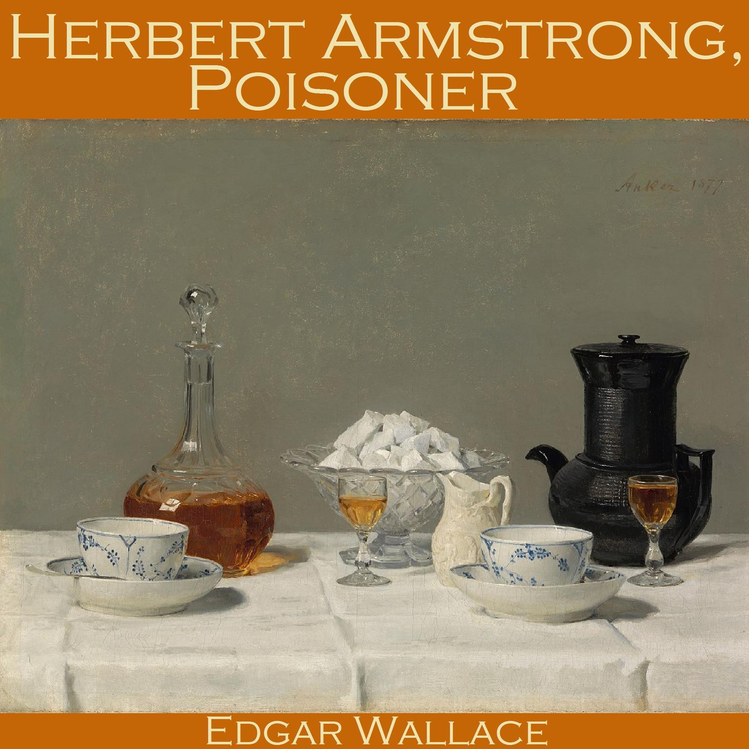 Printable Herbert Armstrong, Poisoner Audiobook Cover Art