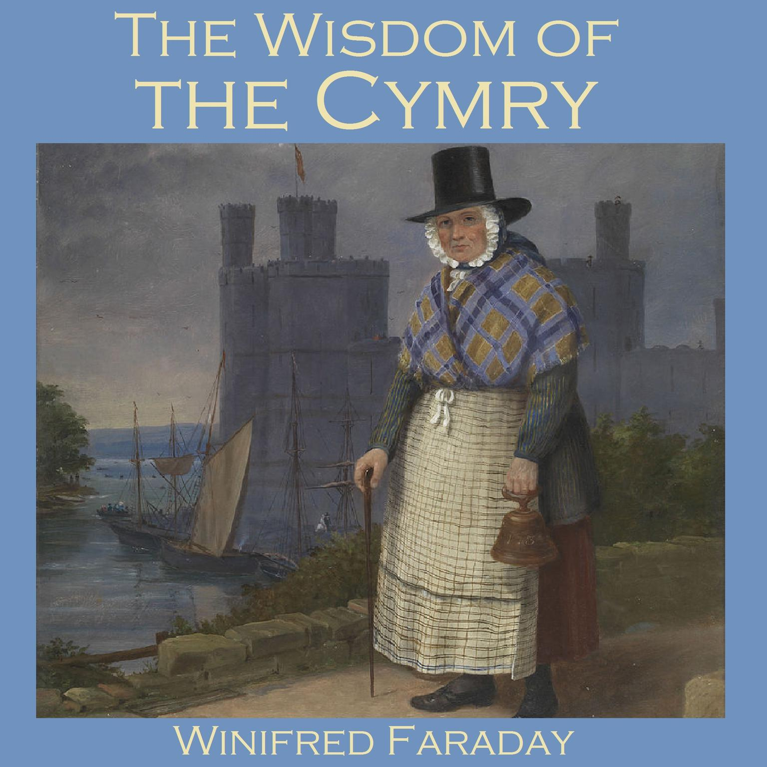 Printable The Wisdom of the Cymry: Translated from the Welsh Triads Audiobook Cover Art