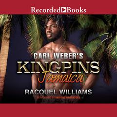 Carl Webers Kingpins: Jamaica Audiobook, by Racquel Williams