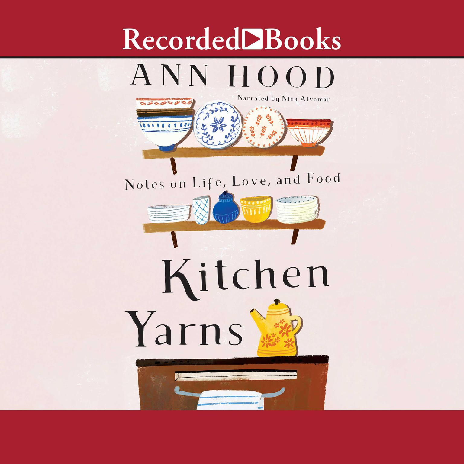 Printable Kitchen Yarns: Notes on Life, Love, and Food Audiobook Cover Art