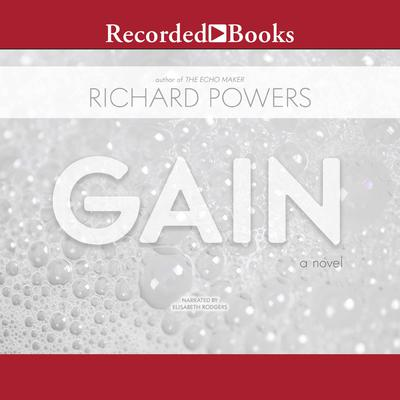 Gain Audiobook, by Richard Powers