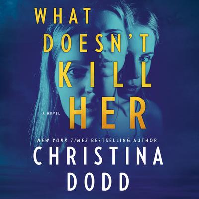What Doesnt Kill Her: Cape Charade Audiobook, by Christina Dodd