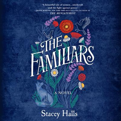 The Familiars Audiobook, by Stacey Halls