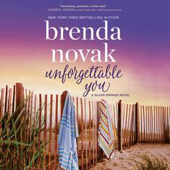 Unforgettable You: Silver Springs Audiobook, by Brenda Novak