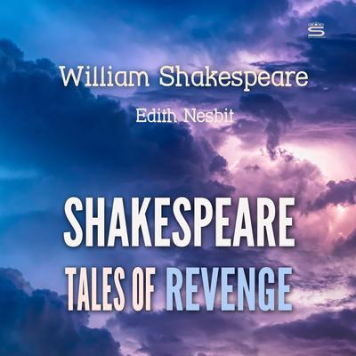 Shakespeare Tales of Revenge Audiobook, by William Shakespeare