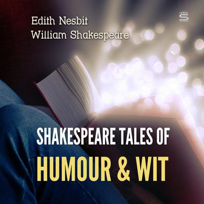 Shakespeare Tales of Humour and Wit Audiobook, by William Shakespeare