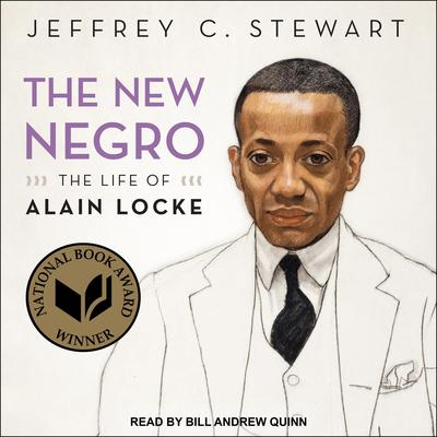 The New Negro: The Life of Alain Locke Audiobook, by Jeffrey C. Stewart